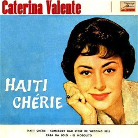 caterina valente el mosquito haiti ch 233 rie caterina valente vintage musicvintage music