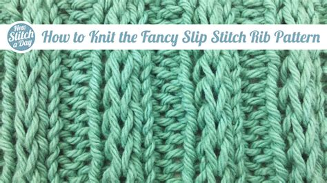 how to rib stitch knit the fancy slip stitch rib pattern knitting stitch 84