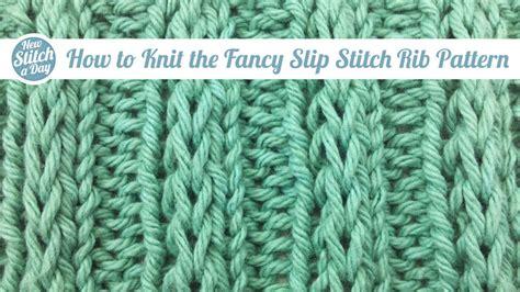 how to knit rib stitch the fancy slip stitch rib pattern knitting stitch 84