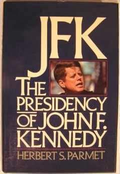 john f kennedy biography book review jfk the presidency of john f kennedy by herbert s
