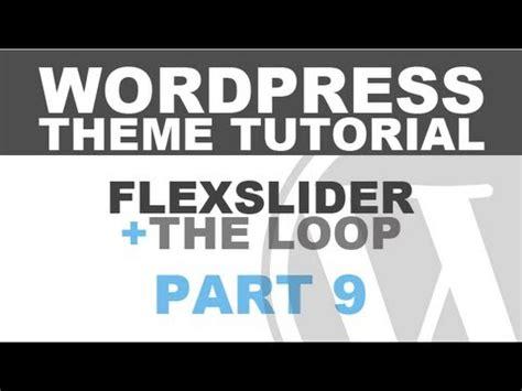 wordpress tutorial loop responsive wordpress theme tutorial part 9 flexslider