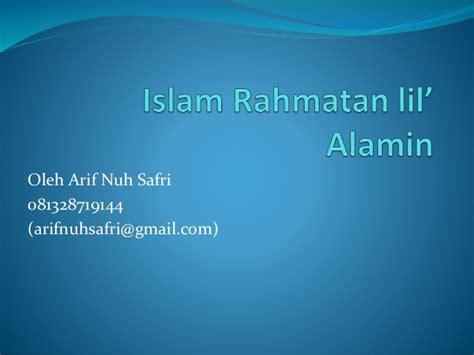 Islam Agama Rahmatan Lil Alamin islam rahmatan lil alamin