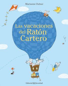 libro las vacaciones del mayor las vacaciones del ratn cartero dubuc marianne libro en