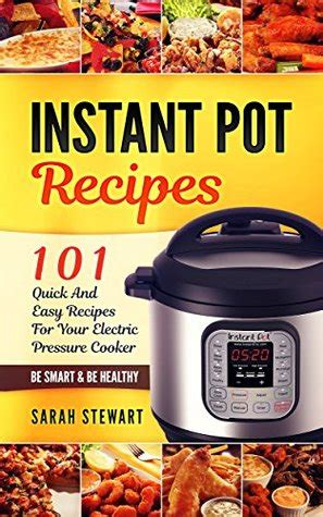 101 electric pressure cooker recipes 101 delicious recipes for your electric pressure cooker books instant pot cookbook 101 and easy recipes for your