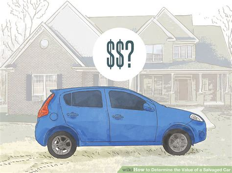 3 ways to determine the value of a salvaged car wikihow