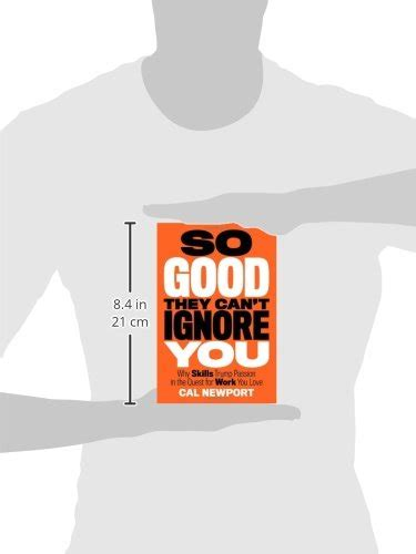 libro so good they cant libro so good they can t ignore you why skills trump passion in the quest for work you love di