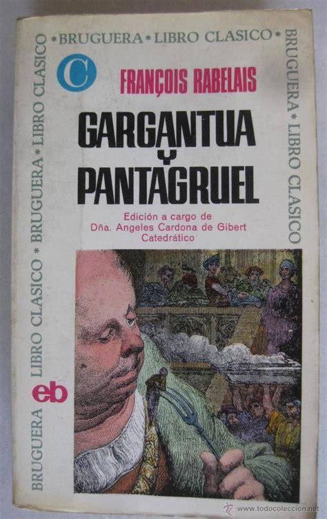 libro gargantua pantagruel gargantua y pantagruel fran 231 ois rabelais comprar libros cl 225 sicos en todocoleccion 46027799
