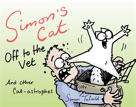 libro simons cat off to simon s cat off to the vet and other cat astrophies book