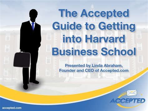 Getting Into Hbs Mba by The Accepted Guide To Getting Into Harvard Business School