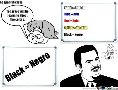 spanish racism by blackhawx798211 meme center
