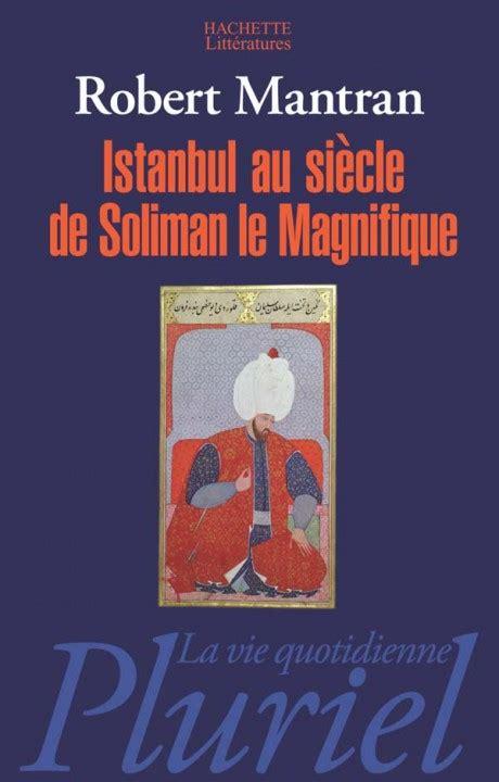 L Histoire De L Empire Ottoman by Histoire De L Empire Ottoman Robert Mantran Fayard