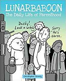 1449479936 the daily life of parenthood lunarbaboon the daily life of parenthood christopher