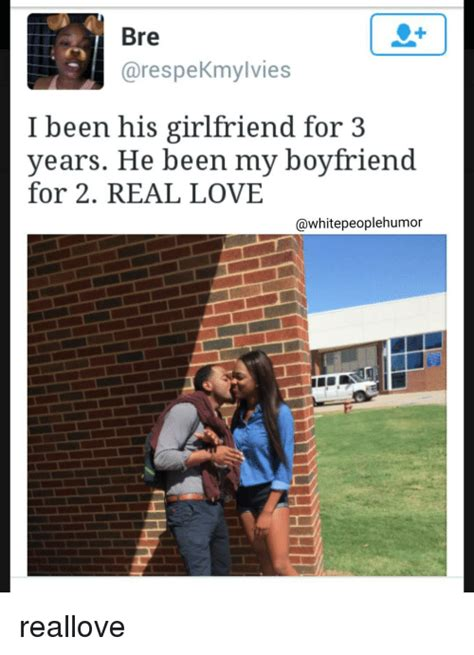 Love Girlfriend Meme - bre are spekmylvies i been his girlfriend for 3 years he