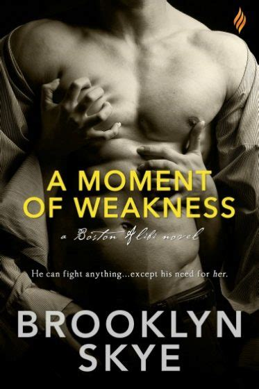 Giveaway Weakness - release day launch giveaway a moment of weakness by brooklyn skye books to breathe