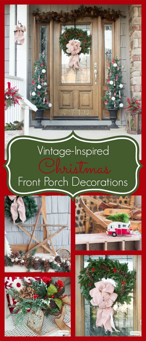 vintage christmas front porch decor vintage inspired porch decorations atta says