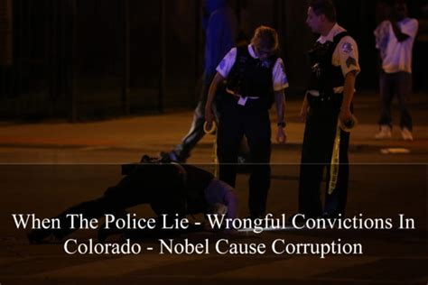 Lying On Application About Criminal Record When The Lie Wrongful Convictions In Colorado Nobel Cause Corruption