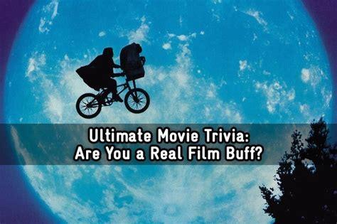 film buff quiz ultimate movie trivia are you a real film buff trivia