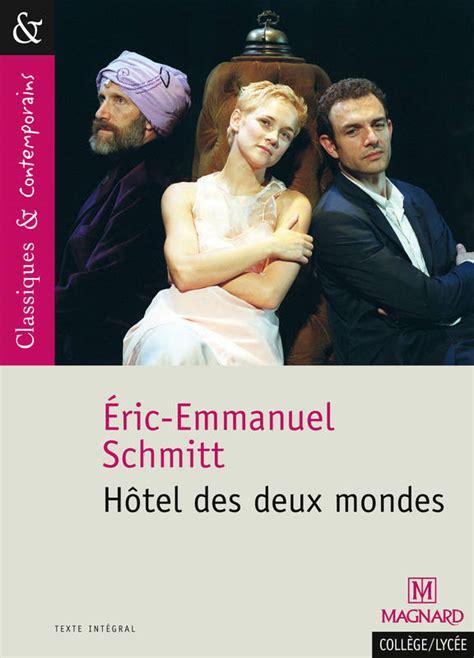 htel des deux mondes livre h 244 tel des deux mondes schmitt 201 ric emmanuel magnard classiques et contemporains