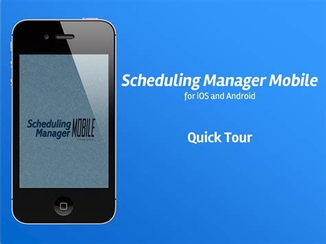 mobile version of android mobile version of scheduling manager runs on apple and android