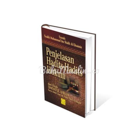 Syarah Hadits Arbain Utsaimin Pustaka Ibnu Katsir penjelasan hadits hadits hukum dari kitab umdatul ahkam bukumuslim co