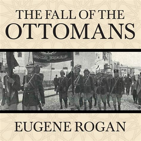 the fall of the ottomans download the fall of the ottomans audiobook by eugene