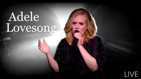lovesong adele lyrics vertaling adele lovesong lyrics official video