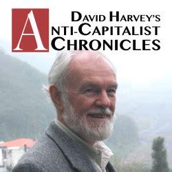 David Harvey S Anti Capitalist Chronicles The Value Of
