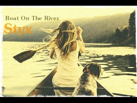 styx boat on the river lyrics on screen youtube - Boat On The River Lyrics
