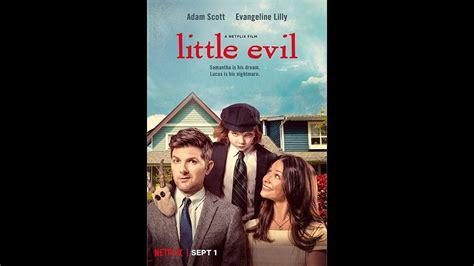 watch online little evil 2017 full hd movie trailer little evil trailer 2017 evangeline lilly adam scott horror comedy netflix movie hd youtube