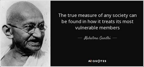 mahatma gandhi quote  true measure   society