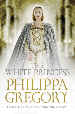 the white the plantagenet and tudor novels the white princess by philippa gregory