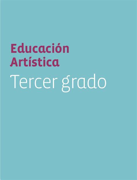 tercer grado educacin primaria part 7 educaci 243 n artistica 3er grado by rar 225 muri issuu