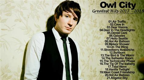 owl city best songs owl city greatest hits liver 2017 2018 owl city best of
