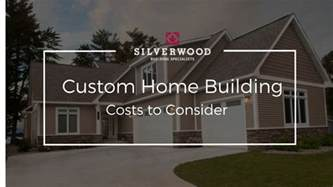 building a custom home cost custom home building costs to consider silverwood