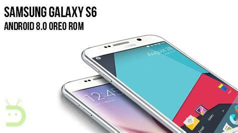 enjoy android 8 0 oreo rom on samsung galaxy s6 droidviews