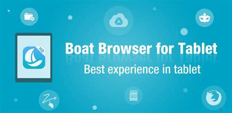 boat browser android 2 1 download boat browser for tablet apk 2 2 1 boat browser