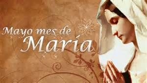 Resultado de imagen de MAYO MES DE MARIA