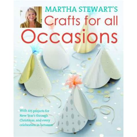 martha stewart craft for martha stewart s crafts for all occasions by martha