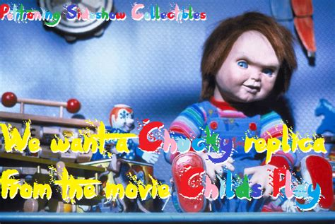 chucky film series movies sign this petition us chucky fans want a chucky replica