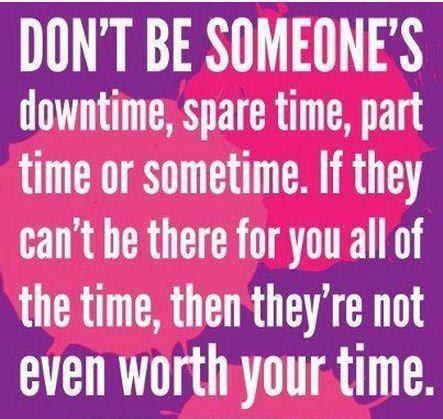 Can You Apply To Time And Part Time Mba by Don T Be Someone S Downtime Spare Time Part Time Or
