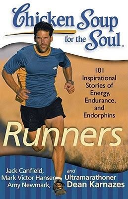 stories for the soul an anthology books chicken soup for the soul runners 101 inspirational
