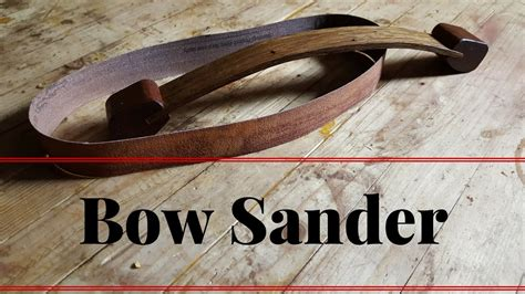a bow sander with opa s workshop make your own