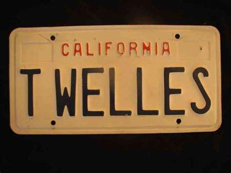 Ca Dmv Vanity Plate by California Vanity License Plate T Welles Ca Tony Terry Tim