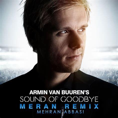 download mp3 feels so good armin van buuren armin van buuren the sound of goodbye meran remix