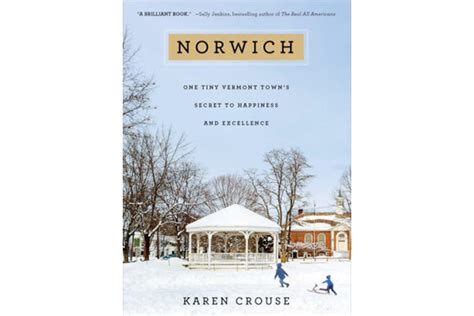 norwich one tiny vermont town s secret to happiness and excellence books norwich is the town that grows olympians csmonitor