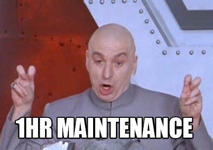 Memes It - meme creator 1hr maintenance meme generator at