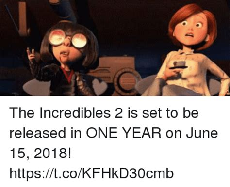The Incredibles Memes - the incredibles 2 is set to be released in one year on