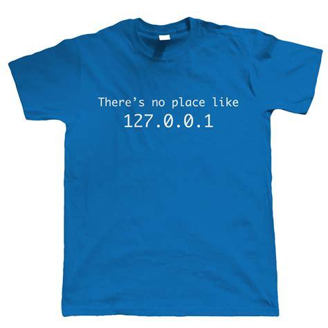 Shirt Place 1 no place like home 127 0 0 1 mens web developer t shirt ebay