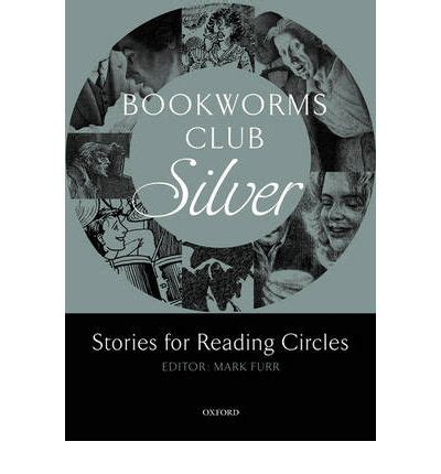 bookworms club stories for bookworms club stories for reading circles silver stages 2 and 3 mark furr 9780194720014