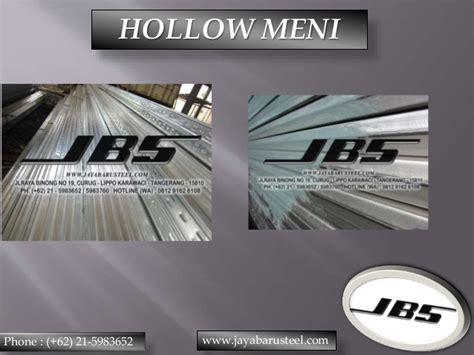 Besi Holo Hollo Hollow Galvalum 2x4 0 3 0812 33 8888 61 jbs besi hollow meni distributor hollow meni bed